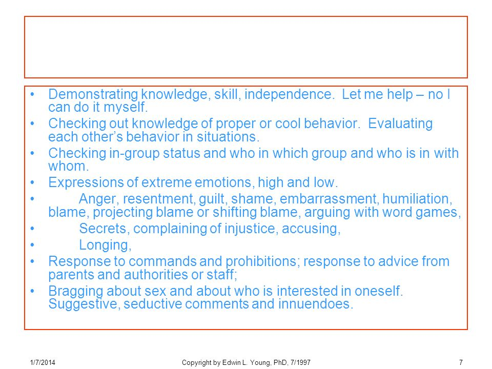 1/7/2014Copyright by Edwin L. Young, PhD, 7/19977 Demonstrating knowledge, skill, independence.