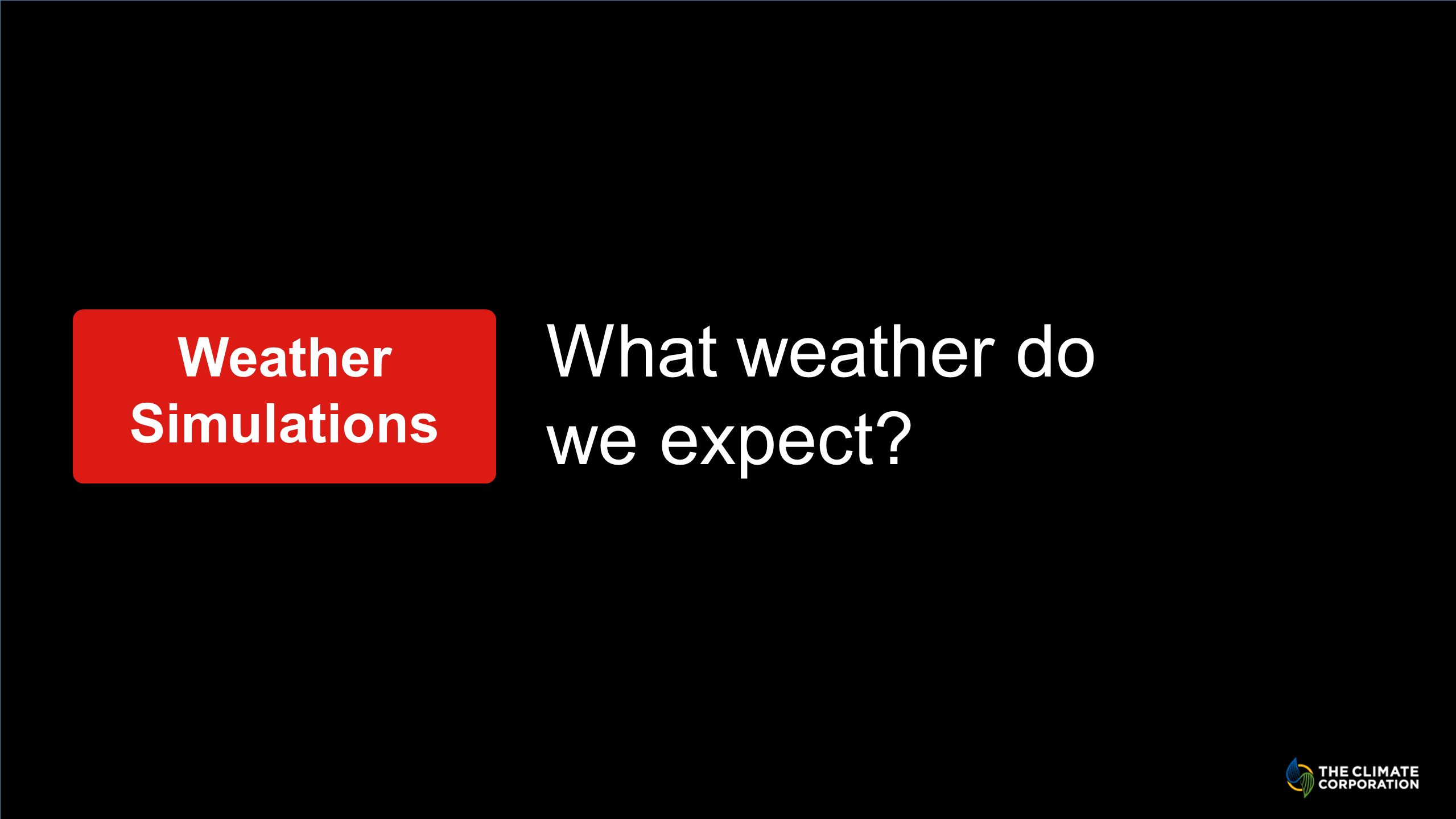 What weather do we expect Weather Simulations