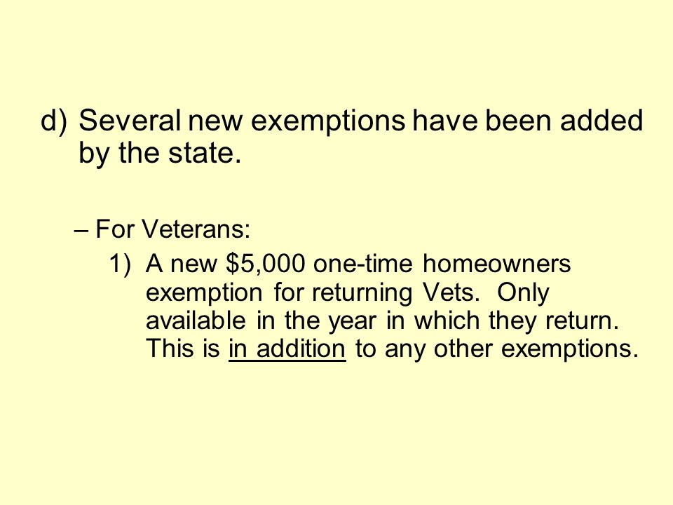 d)Several new exemptions have been added by the state.