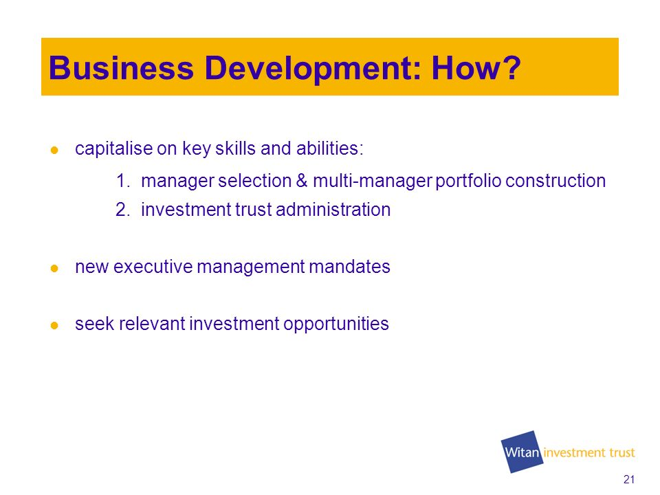 20 Business Development: Why.