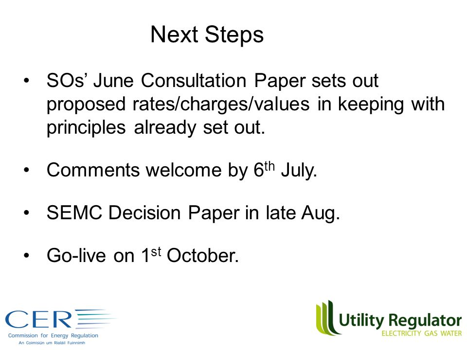 SOs June Consultation Paper sets out proposed rates/charges/values in keeping with principles already set out.