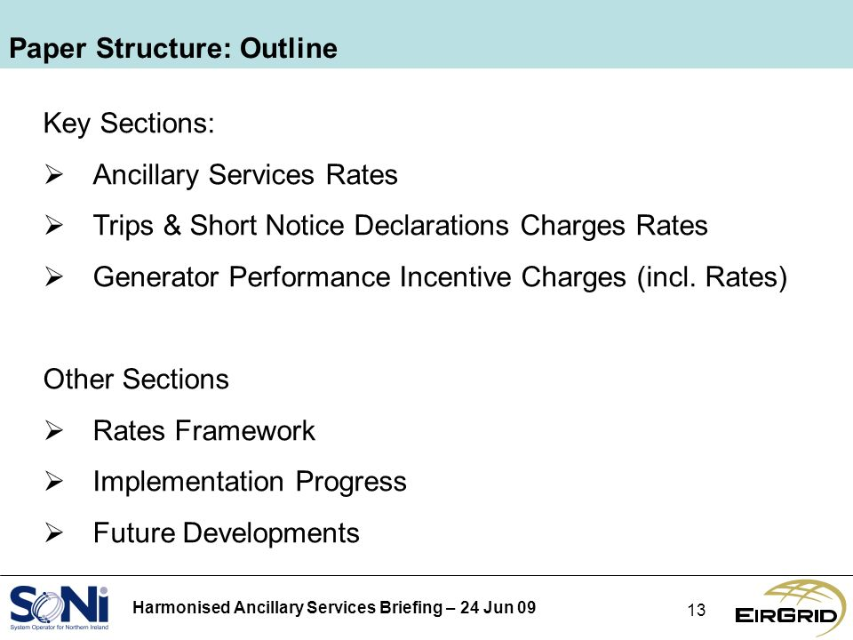 Harmonised Ancillary Services Briefing – 24 Jun Paper Structure: Outline Key Sections: Ancillary Services Rates Trips & Short Notice Declarations Charges Rates Generator Performance Incentive Charges (incl.