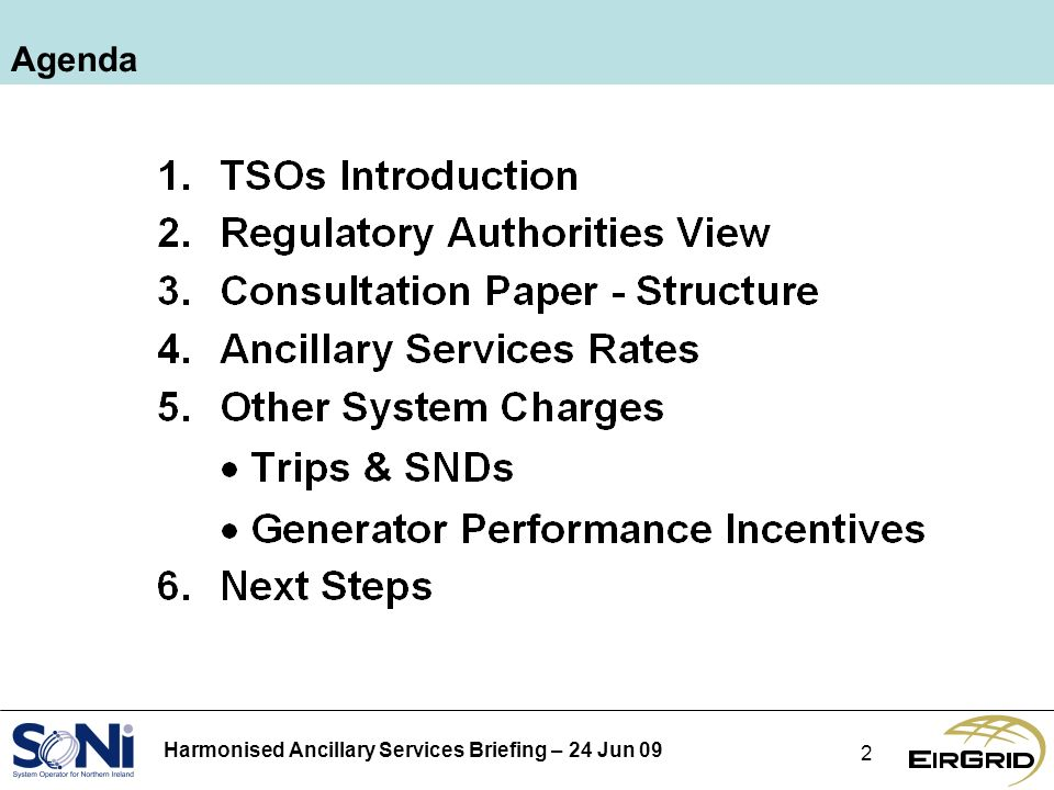 Harmonised Ancillary Services Briefing – 24 Jun 09 2 Agenda