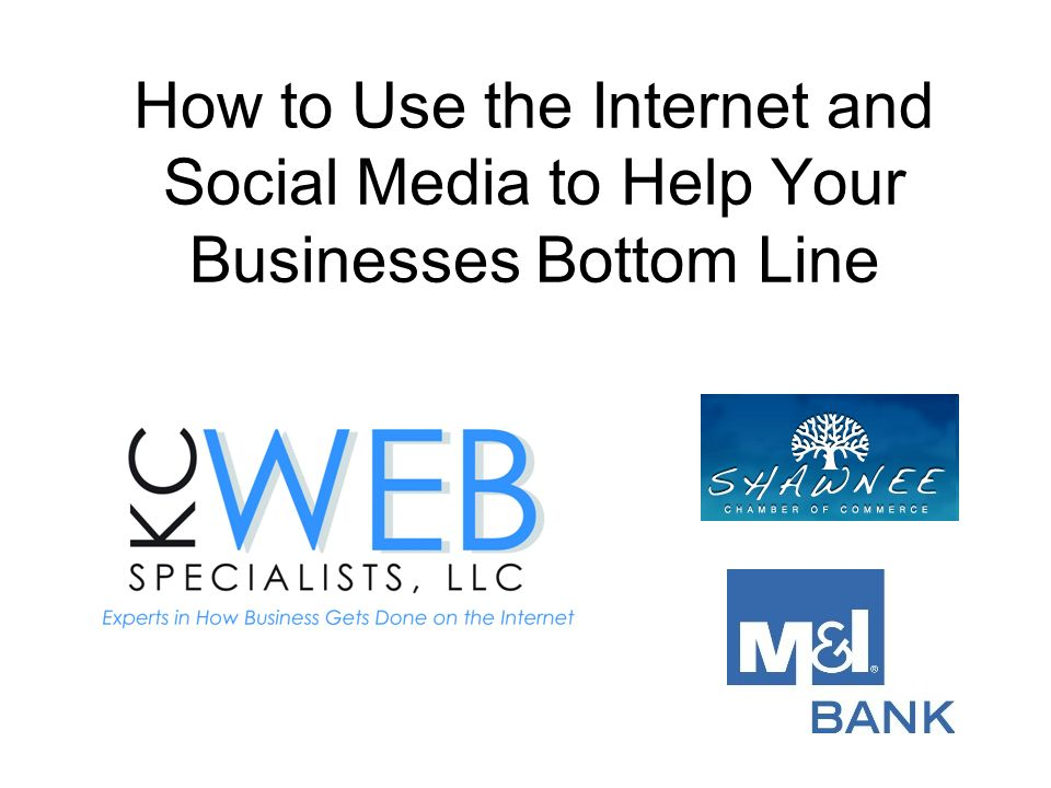 How to Use the Internet and Social Media to Help Your Businesses Bottom Line