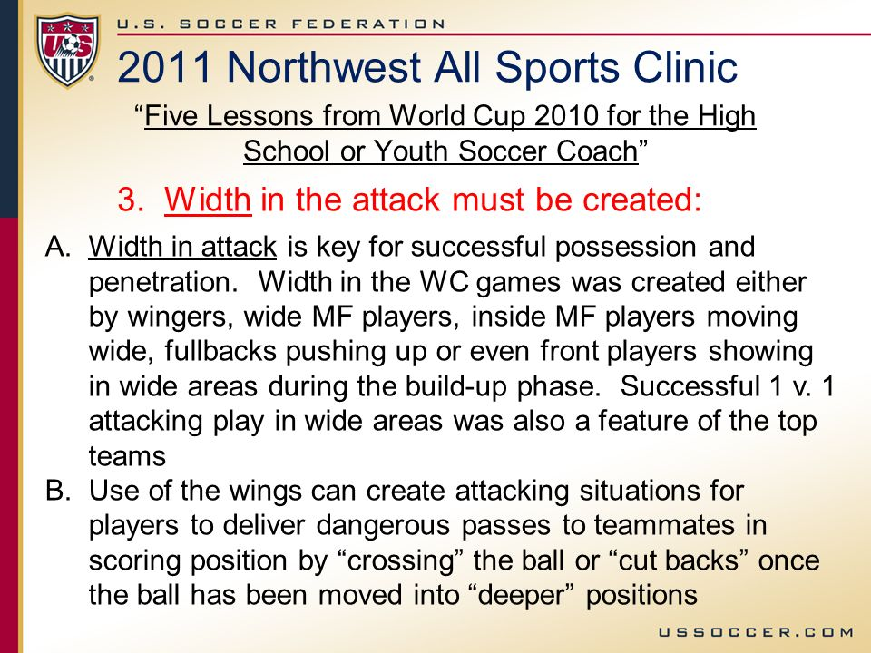 2011 Northwest All Sports Clinic Five Lessons from World Cup 2010 for the High School or Youth Soccer Coach 3.
