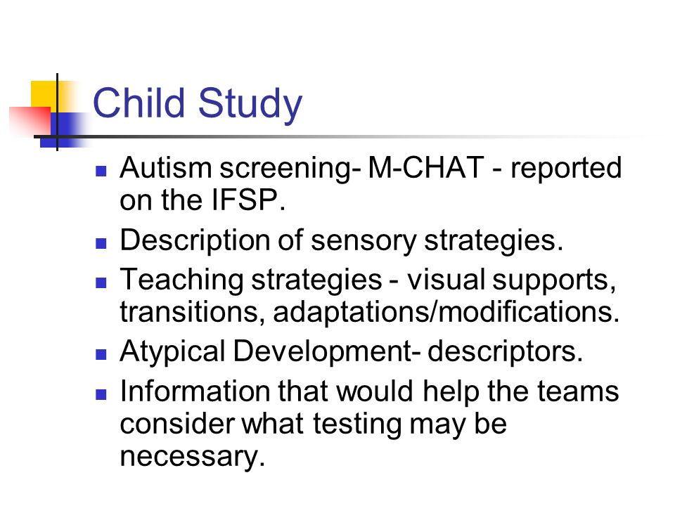 Child Study Autism screening- M-CHAT - reported on the IFSP.