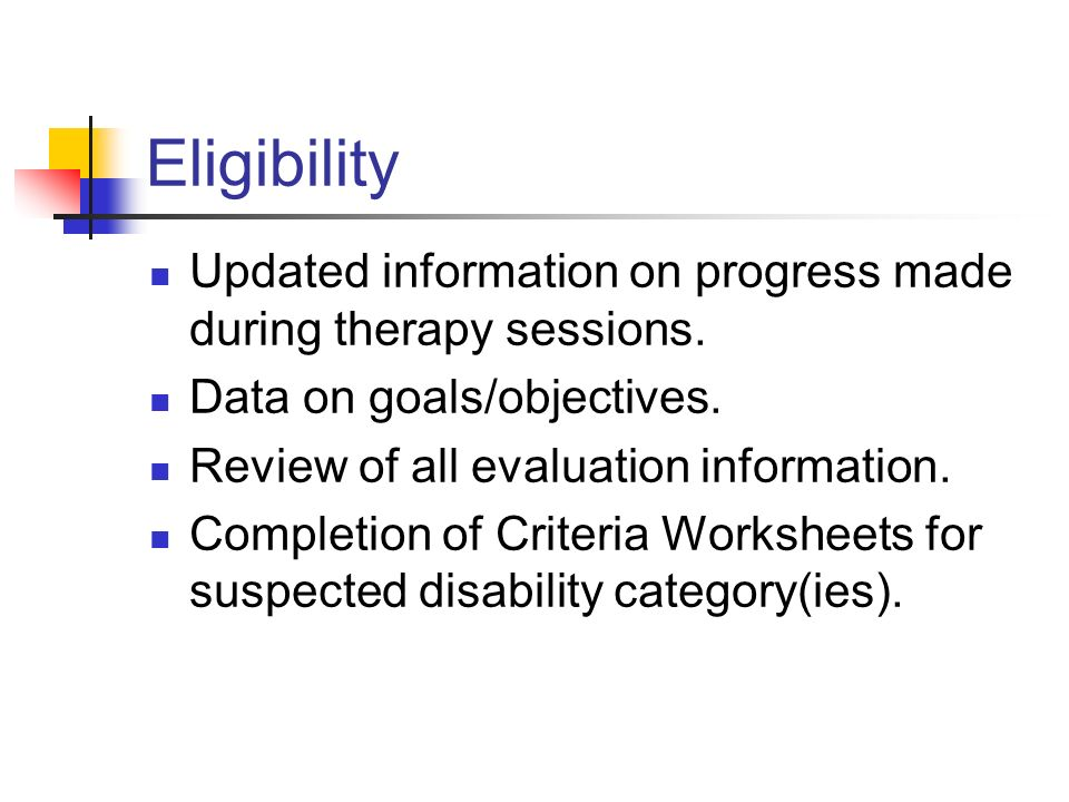 Eligibility Updated information on progress made during therapy sessions.