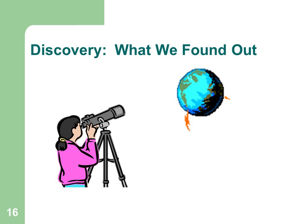 16 Discovery: What We Found Out