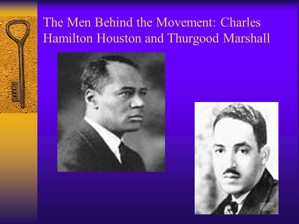 The Men Behind the Movement: Charles Hamilton Houston and Thurgood Marshall