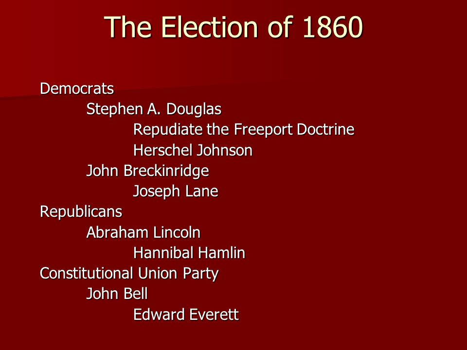 The Election of 1860 Democrats Stephen A.