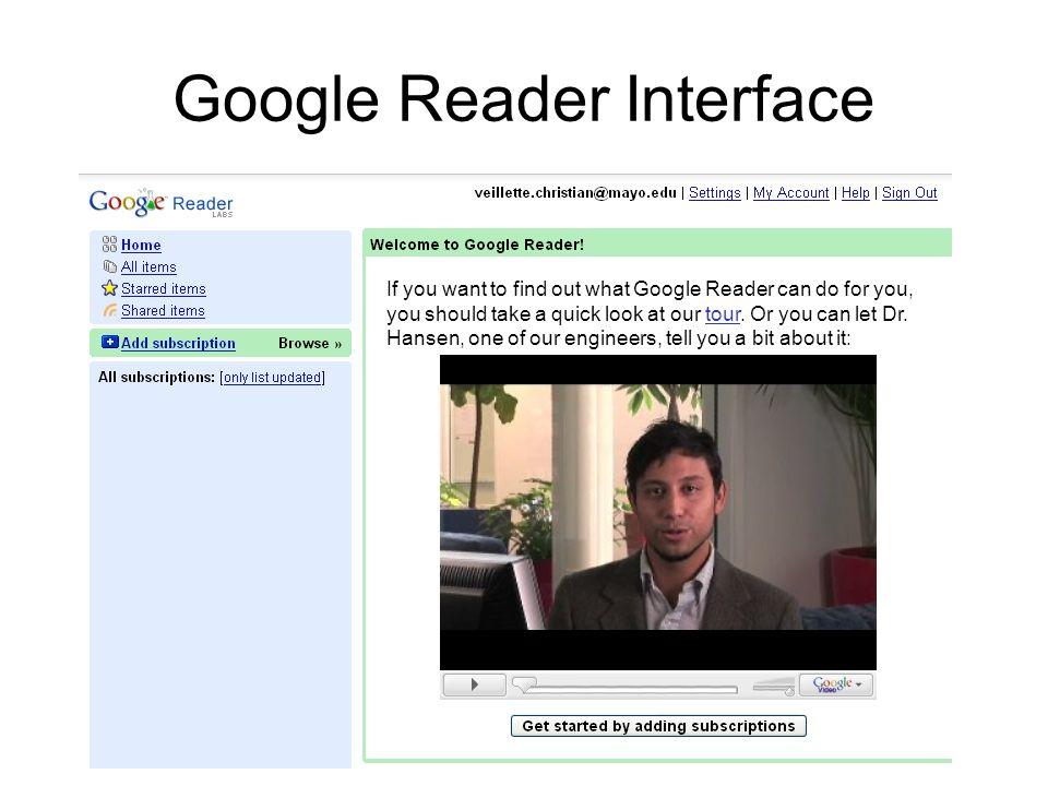 Google Reader Interface If you want to find out what Google Reader can do for you, you should take a quick look at our tour.