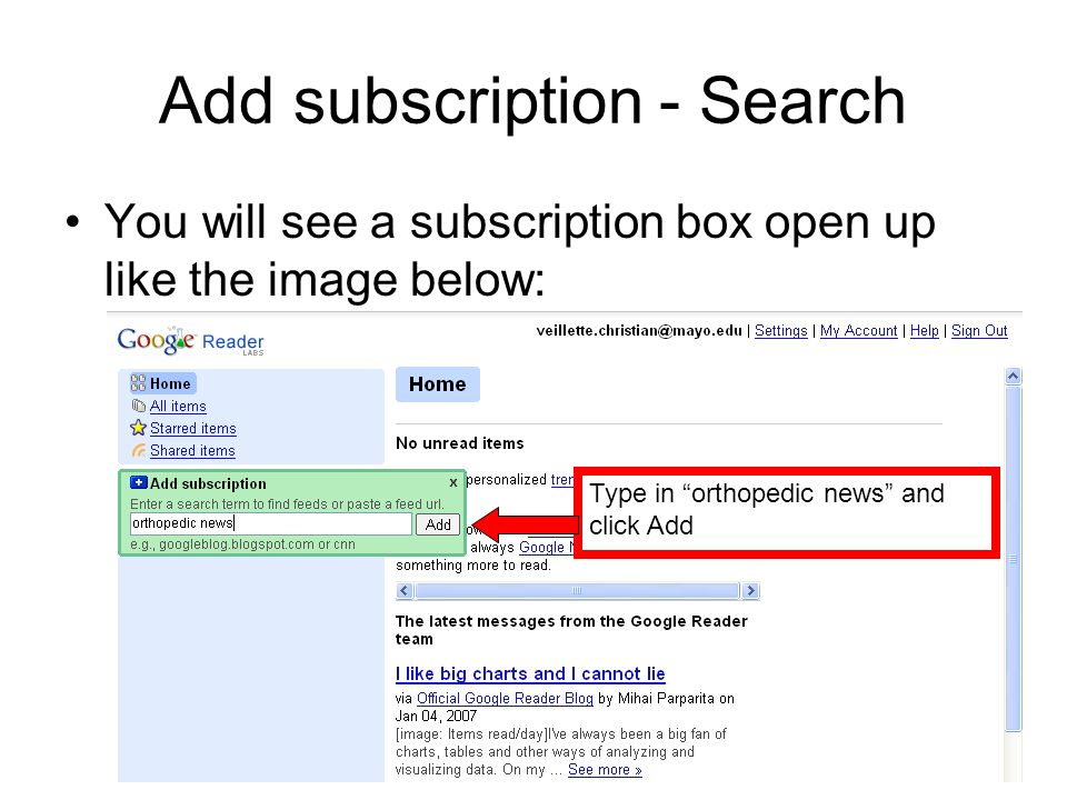 Add subscription - Search You will see a subscription box open up like the image below: Type in orthopedic news and click Add