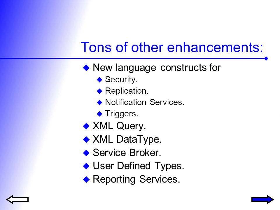 Tons of other enhancements: New language constructs for Security.