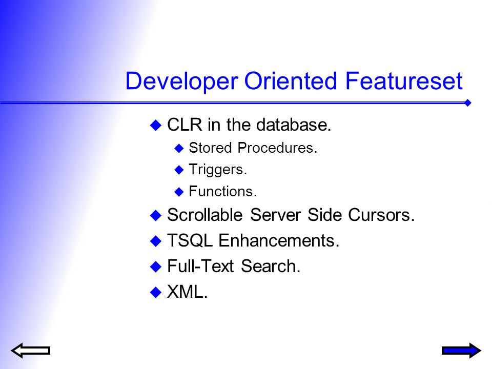 Developer Oriented Featureset CLR in the database.