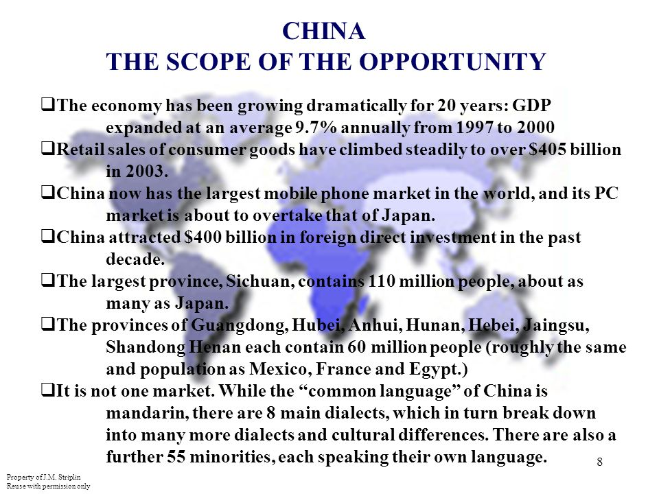 8 CHINA THE SCOPE OF THE OPPORTUNITY The economy has been growing dramatically for 20 years: GDP expanded at an average 9.7% annually from 1997 to 2000 Retail sales of consumer goods have climbed steadily to over $405 billion in 2003.