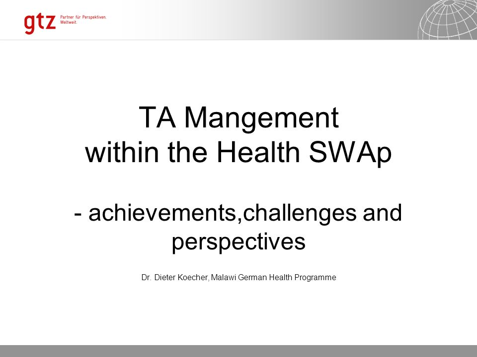 07.01.2014 Seite 1 TA Mangement within the Health SWAp - achievements,challenges and perspectives Dr.