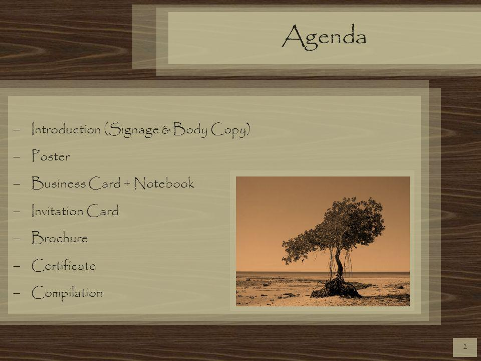 Agenda Introduction (Signage & Body Copy) Poster Business Card + Notebook Invitation Card Brochure Certificate Compilation 2