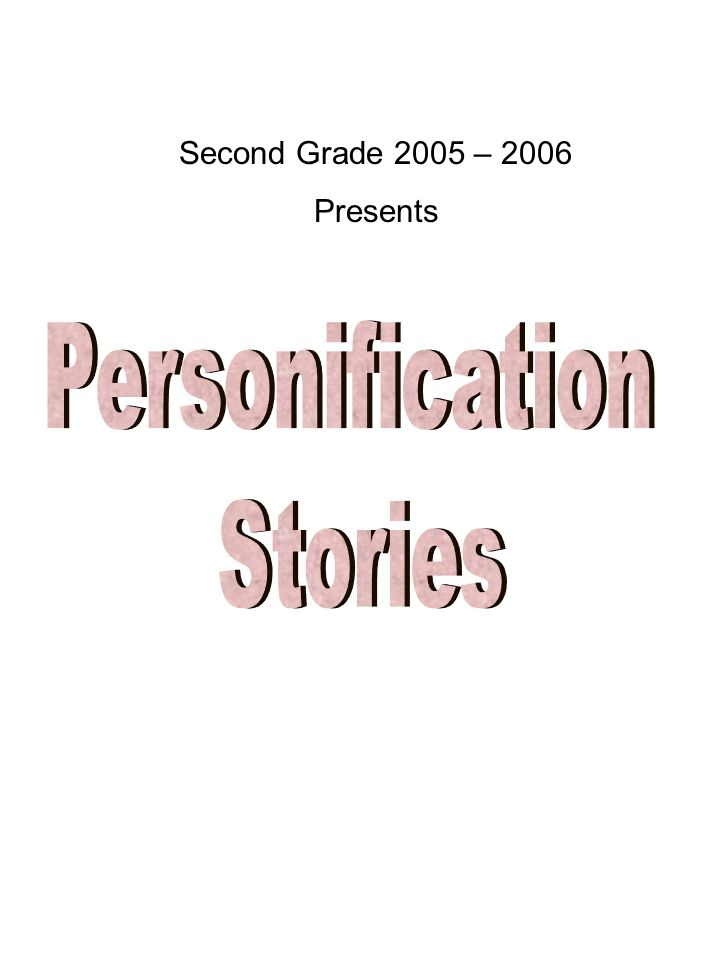 Second Grade 2005 – 2006 Presents