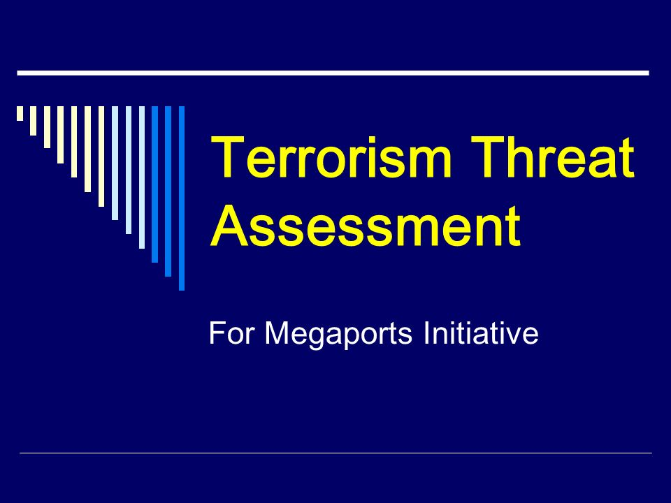 Terrorism Threat Assessment For Megaports Initiative