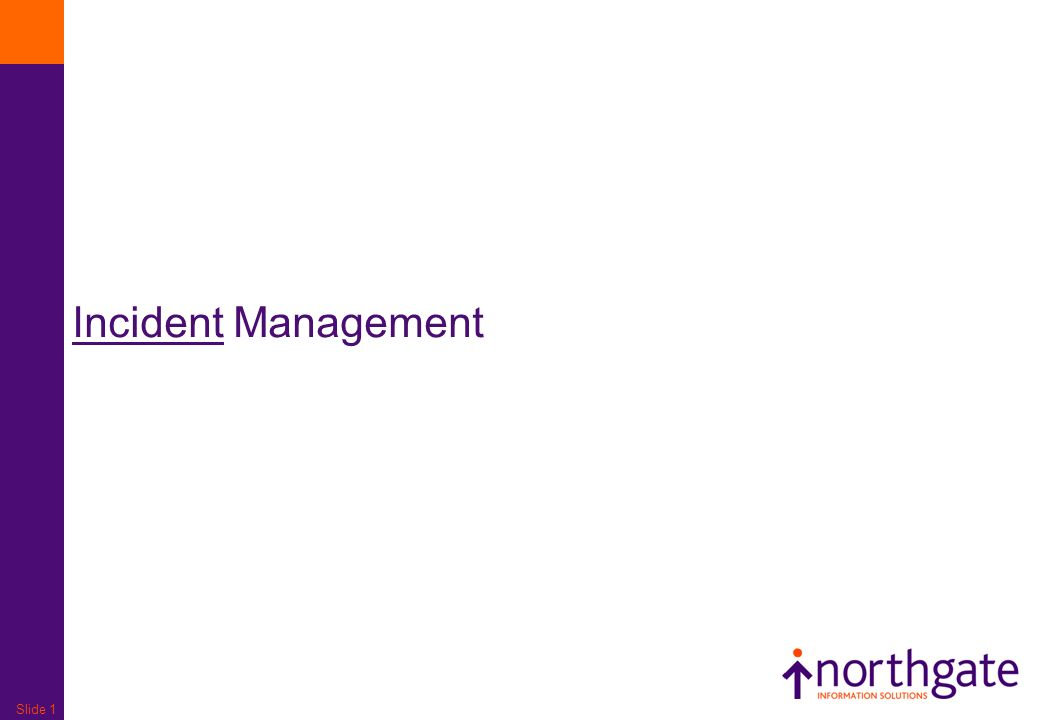 Slide 1 Incident Management