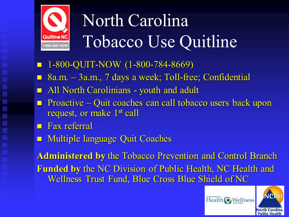 North Carolina Tobacco Use Quitline n QUIT-NOW ( ) n 8a.m.