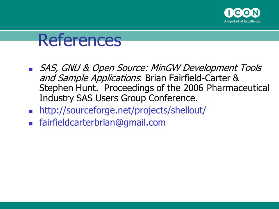 References SAS, GNU & Open Source: MinGW Development Tools and Sample Applications.