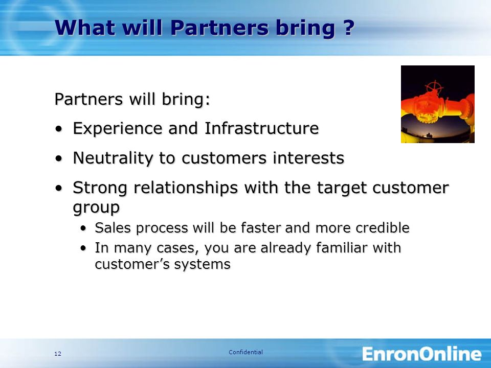 Confidential 12 What will Partners bring .