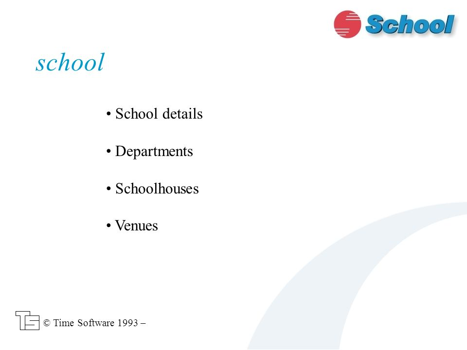 School details Departments Schoolhouses Venues school © Time Software 1993 –