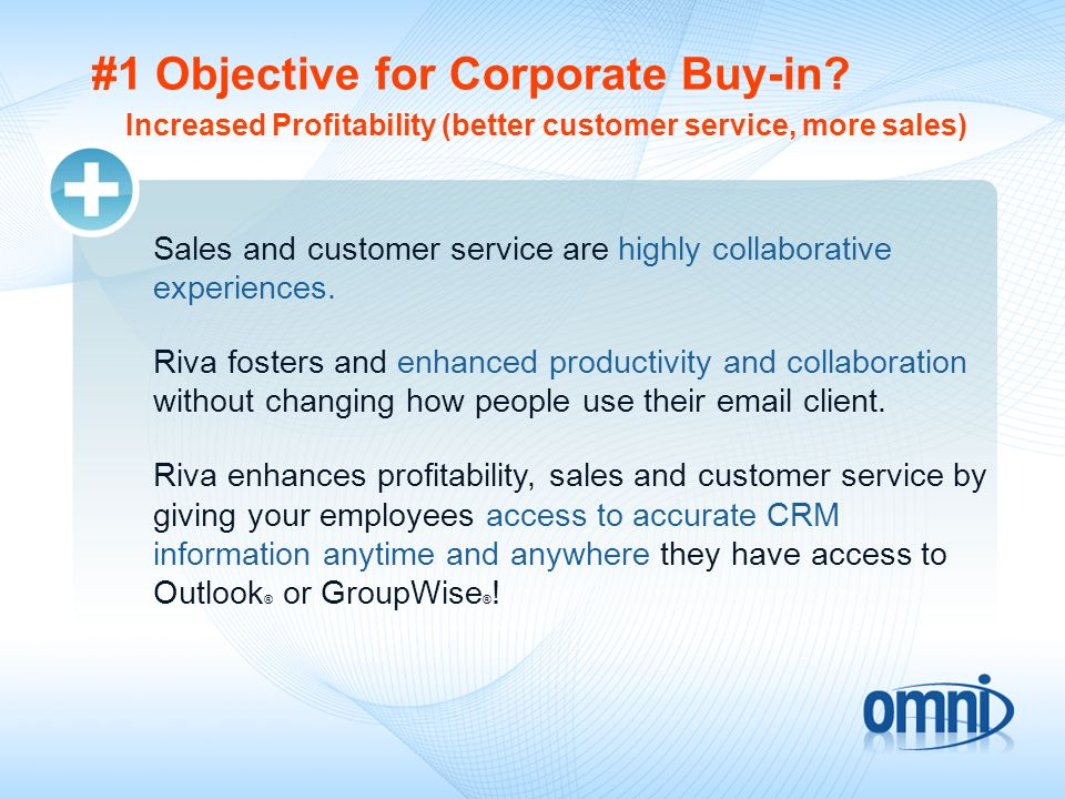 #1 Objective for Corporate Buy-in. Sales and customer service are highly collaborative experiences.