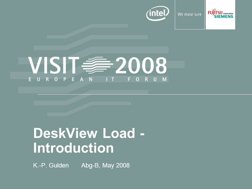 DeskView Load - Introduction K.-P. Gulden Abg-B, May 2008