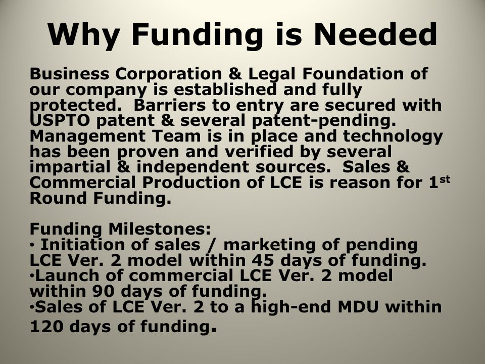 Why Funding is Needed Business Corporation & Legal Foundation of our company is established and fully protected.