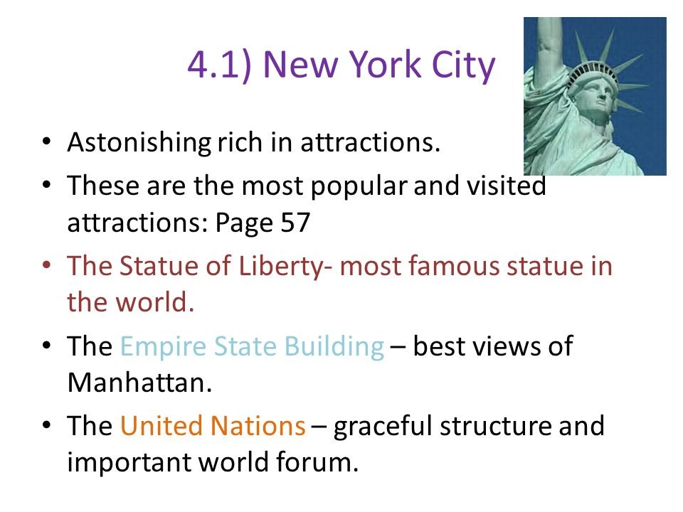 4.1) New York City Astonishing rich in attractions.