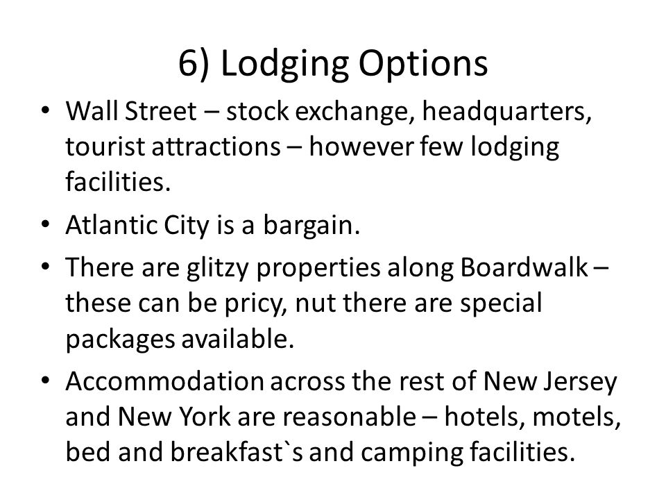 6) Lodging Options Wall Street – stock exchange, headquarters, tourist attractions – however few lodging facilities.