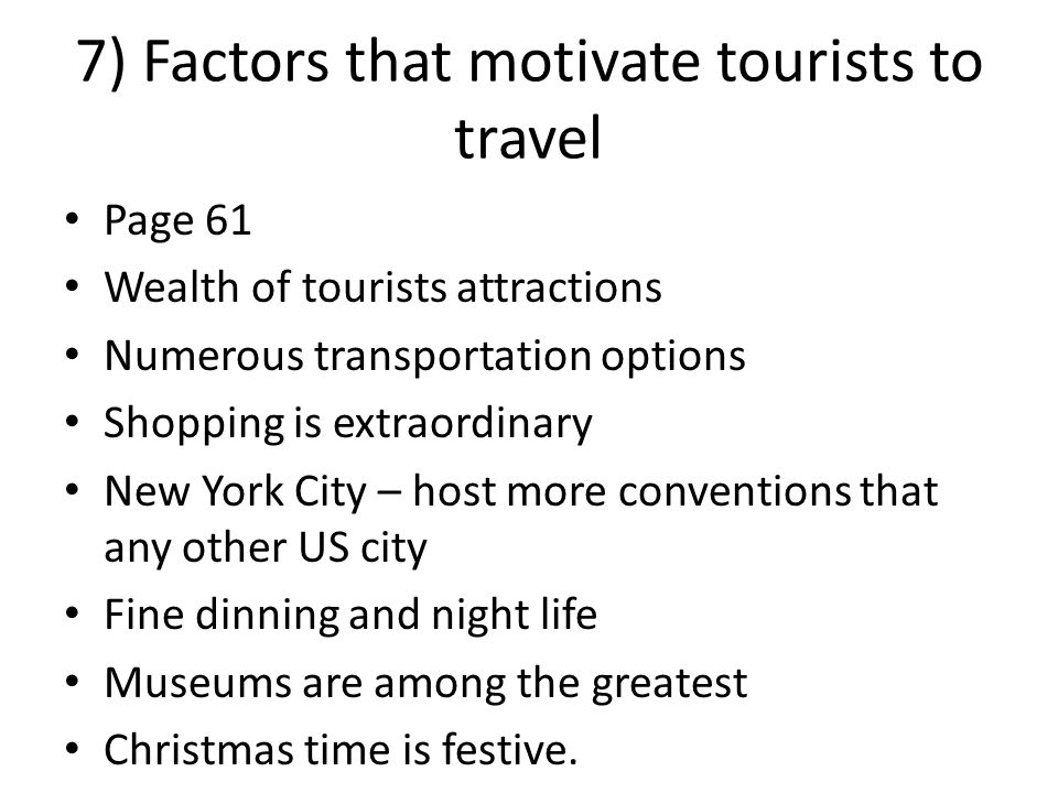 Page 61 Wealth of tourists attractions Numerous transportation options Shopping is extraordinary New York City – host more conventions that any other US city Fine dinning and night life Museums are among the greatest Christmas time is festive.
