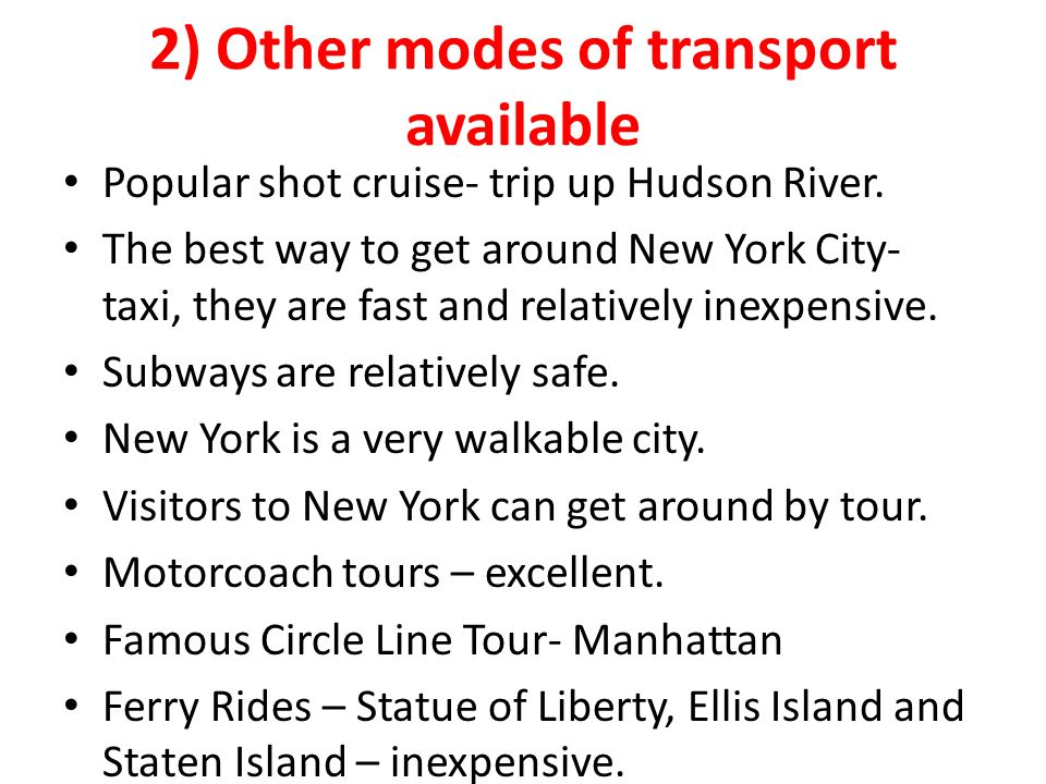 2) Other modes of transport available Popular shot cruise- trip up Hudson River.