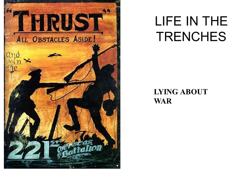 LIFE IN THE TRENCHES LYING ABOUT WAR