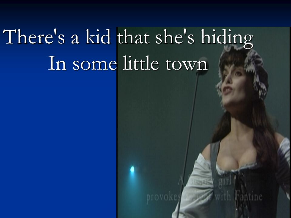 There s a kid that she s hiding In some little town