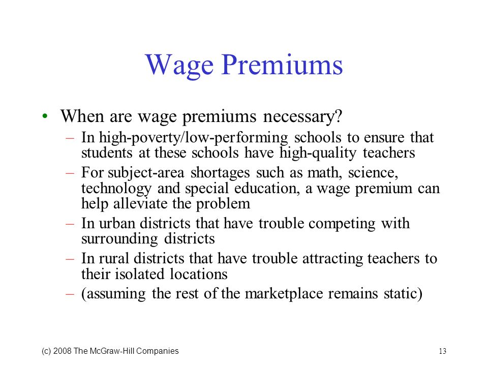 13 (c) 2008 The McGraw Hill Companies Wage Premiums When are wage premiums necessary.