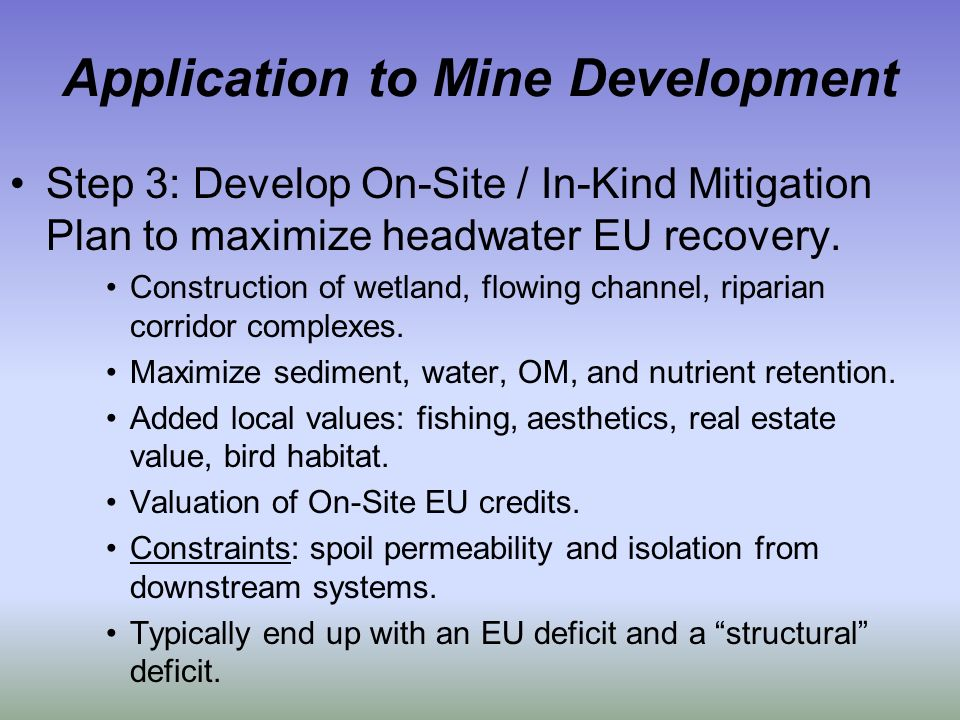 Application to Mine Development Step 3: Develop On-Site / In-Kind Mitigation Plan to maximize headwater EU recovery.