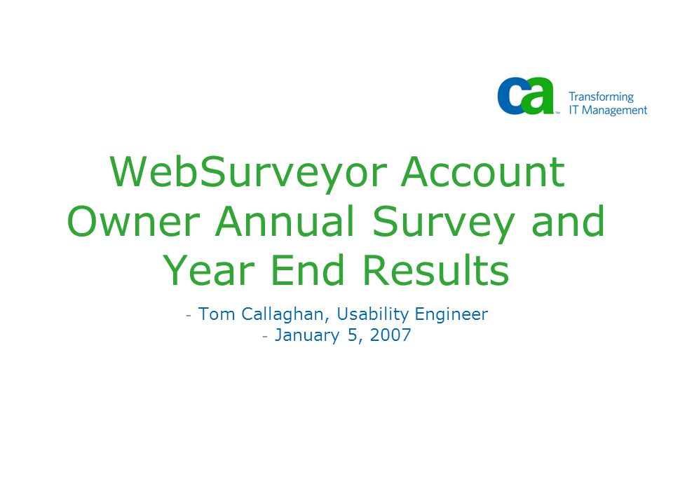 WebSurveyor Account Owner Annual Survey and Year End Results - Tom Callaghan, Usability Engineer - January 5, 2007