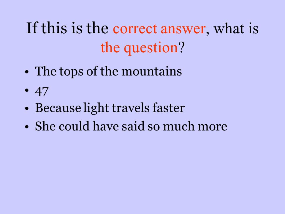 If this is the correct answer, what is the question.