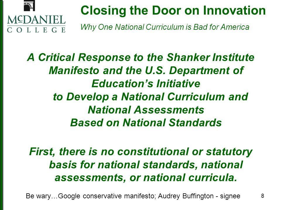 8 Closing the Door on Innovation Why One National Curriculum is Bad for America A Critical Response to the Shanker Institute Manifesto and the U.S.