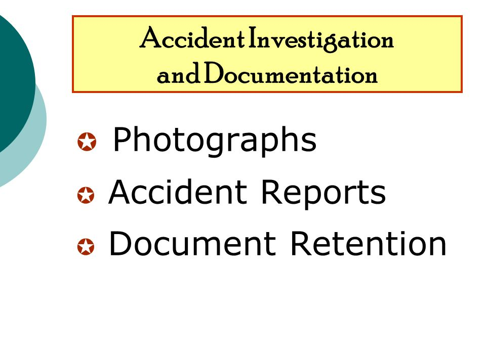 Photographs Accident Reports Document Retention Accident Investigation and Documentation