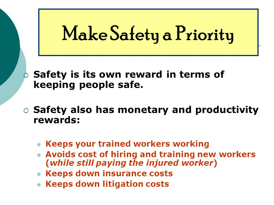 Safety is its own reward in terms of keeping people safe.