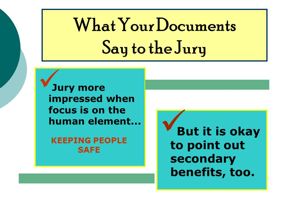 What Your Documents Say to the Jury Jury more impressed when focus is on the human element...