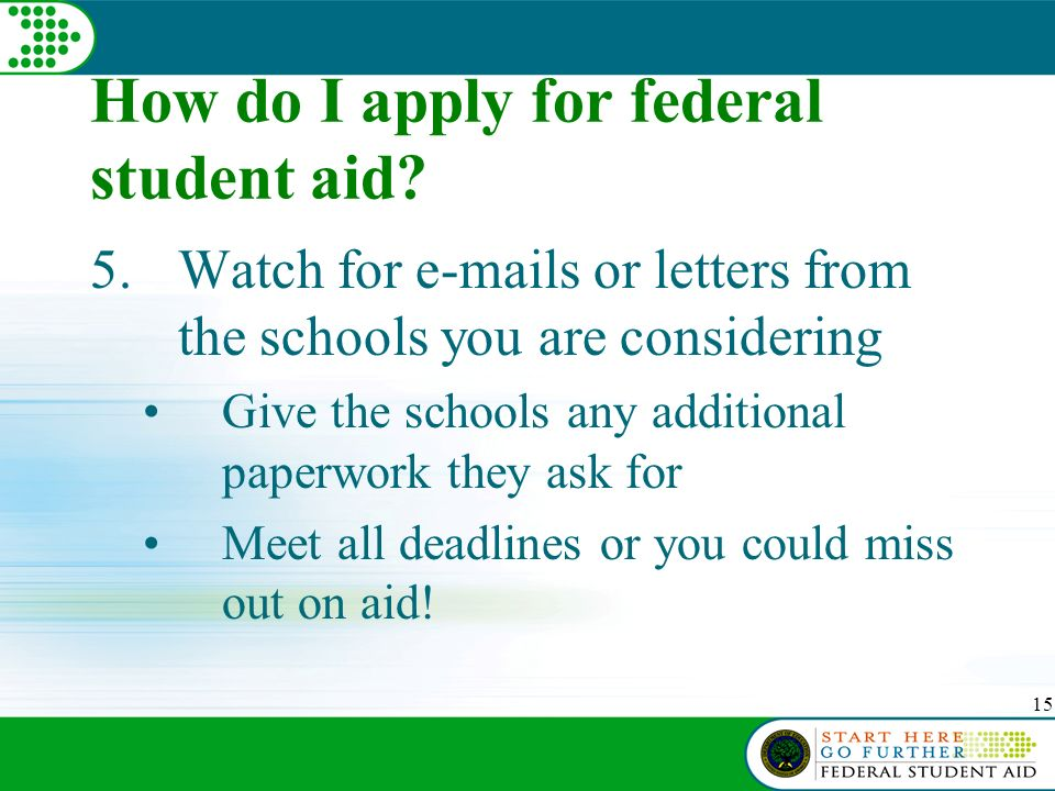 15 How do I apply for federal student aid.