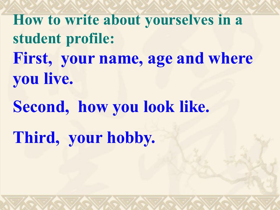 How to write about yourselves in a student profile: First, your name, age and where you live.