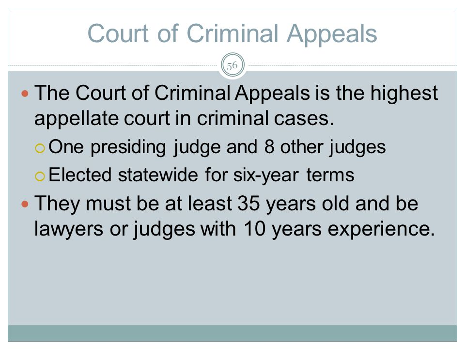Court of Criminal Appeals The Court of Criminal Appeals is the highest appellate court in criminal cases.