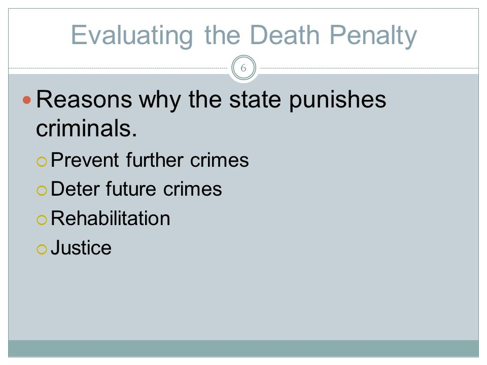 Evaluating the Death Penalty Reasons why the state punishes criminals.