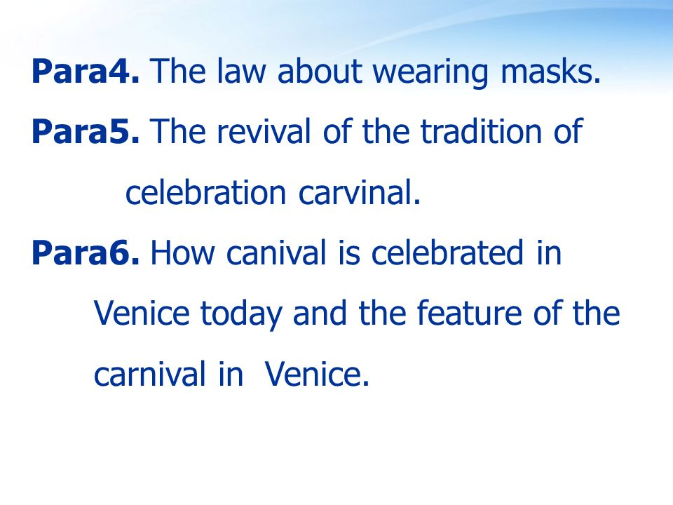Para4. The law about wearing masks. Para5. The revival of the tradition of celebration carvinal.